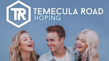 Temecula Road Releases New Single 'Hoping'