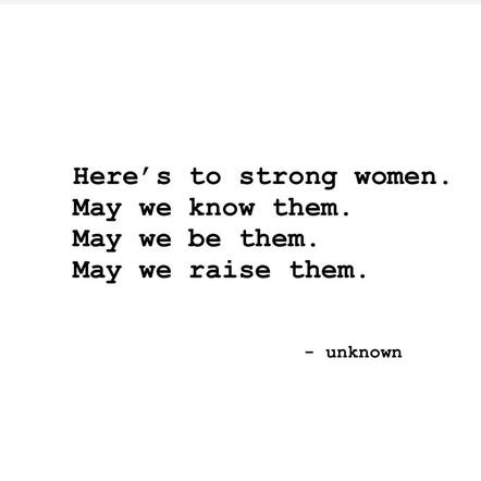 """""""...and may we raise our boys to respect and admire strong women."""" – Sheryl Crow"""