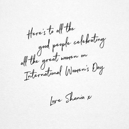 """Let's go girls"" – Shania Twain"